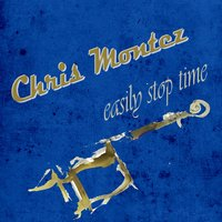Easily Stop Time — Chris Montez