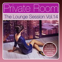 Private Room - The Lounge Session, Vol. 14 — сборник