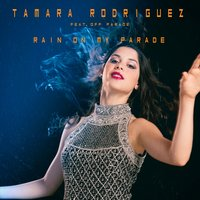 Rain on My Parade - Single — Off Parade, Tamara Rodriguez