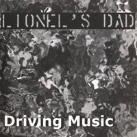 Driving Music — Lionel's Dad