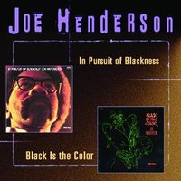 In Pursuit Of Blackness/Black Is The Color — Joe Henderson