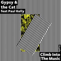Climb into the Music (feat. Paul Kelly) — Paul Kelly, Gypsy & The Cat