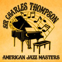American Jazz Masters — Sir Charles Thompson