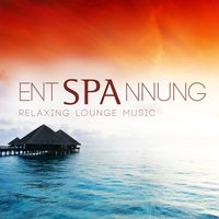 EntSPAnnung - Relaxing Lounge Music — сборник
