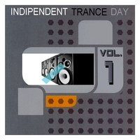 Indipendent Trance Day Vol. 1 — сборник