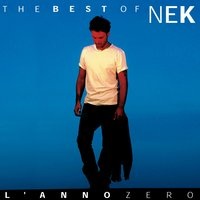 Nek The Best of : L 'anno zero — Nek