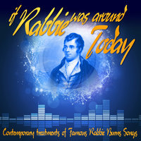If Rabbie Was Around Today: Contemporary Treatments of Famous Rabbie Burns Songs — Borealis