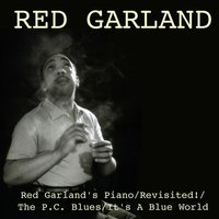 Red Garland's Piano / Revisited! / The P.C. Blues / It's A Blue World — Red Garland, Джордж Гершвин, Фредерик Лоу