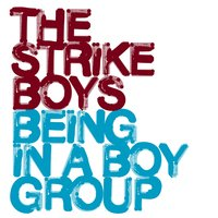 Being In A Boygroup — The Strike Boys