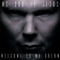 Welcome to My Dream — Mc 900 Ft. Jesus, Jesus, MC 900, MC 900 feat. Jesus