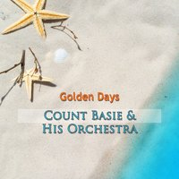 Golden Days — Count Basie & His Orchestra