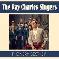 The Very Best Of — The Ray Charles Singers