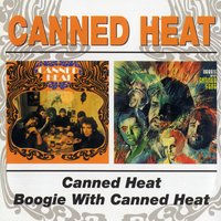 Canned Heat/Boogie With Canned Heat — Canned Heat