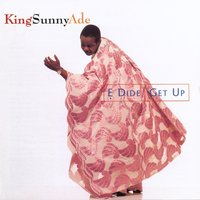 E Dide [Get Up] — King Sunny Ade