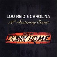 20th Anniversary Concert — Lou Reid & Carolina