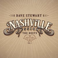 Nashville Sessions - The Duets, Vol. 1 — Dave Stewart