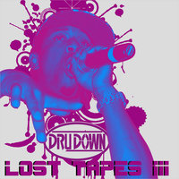 Lost Tapes III — Dru Down