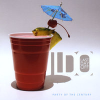 Party Of The Century — Last Day Off