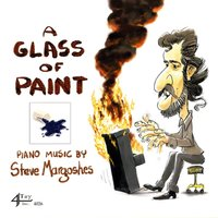 A Glass of Paint — Steve Margoshes