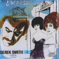 Love for Sale — Derek Smith Trio