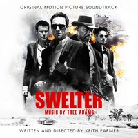 Swelter: Original Motion Picture Soundtrack — Tree Adams