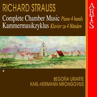 Strauss: Complete Chamber Music, Vol. 4 — Рихард Штраус, Begona Uriarte, Karl-Hermann Mrongovius