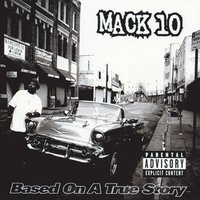 Based On A True Story — Mack 10