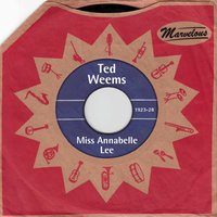 Miss Annabelle Lee — Ted Weems