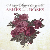 Ashes And Roses — Mary Chapin Carpenter