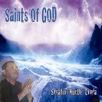 "Saints of God — Serafin ""Nutch"" Evora"