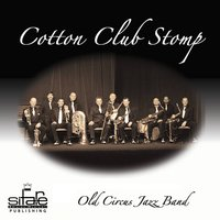 Cotton Club Stomp — Old Circus Jazz Band