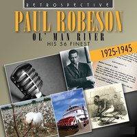 Paul Robeson: Ol' Man River — Paul Robeson