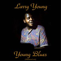 Young Blues — Larry Young
