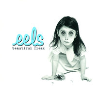 Beautiful Freak — Eels