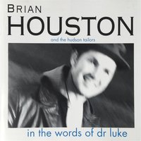 In the Words of Dr. Luke — Brian Houston & The Hudson Tailors