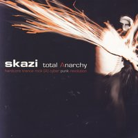 Total Anarchy — Skazi