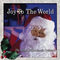 Joy To The World — Royal Philharmonic Orchestra