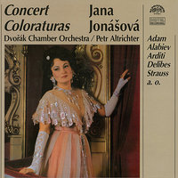 Concert Coloraturas — Adolphe Charles Adam, Dvořák Chamber Orchestra, Petr Altrichter, Jana Jonášová, Dvo?ák Chamber Orchestra, Jana Jonášová, Petr Altrichter, Dvořák Chamber Orchestra