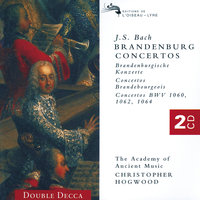 Bach, J.S.: The Brandenburg Concertos — Christopher Hogwood, The Academy of Ancient Music