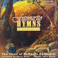 Favourtie Hymns for All Seasons — Barry Rose, John Scott, The Choir of St. Paul's Cathedral, John Francis Wade, William Henry Monk, Henry John Gauntlett, Франц Грубер