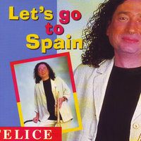 Let's Go To Spain — Felice Civitareale