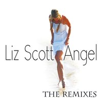 Angel: The Remixes EP — Liz Scott