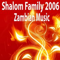 Zambian Music — Shalom Family 2006