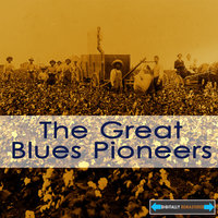 The Great Blues Pioneers — сборник