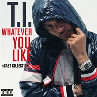 Whatever You Like V Cast Collection — T.I.