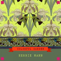 Colorful Garden — Herbie Mann, The Family Of Mann