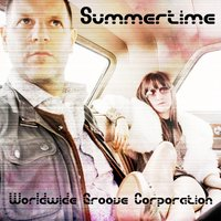 Summertime — Worldwide Groove Corporation