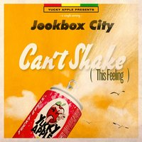 Can't Shake (This Feeling) — Jookbox City
