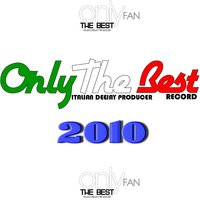 Compilation Only the Best Italian Deejay Producer Record 2010 — сборник