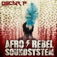 Afro Rebel Sound System — Oscar P, Afro Rebel Sound System, Keith Thompson